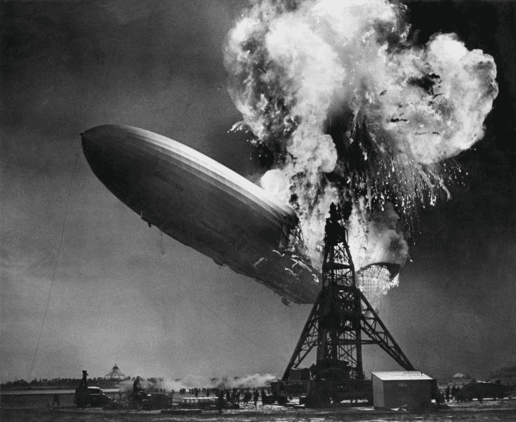 Hindenburg disaster https://en.wikipedia.org/wiki/Hindenburg_disaster
